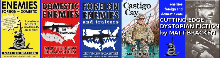 Cutting Edge Dystopian Fiction by Matt Bracken